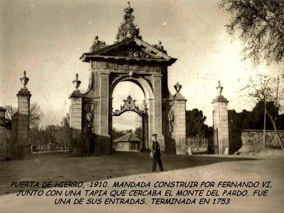 PUERTA DE HIERRO, 1910.