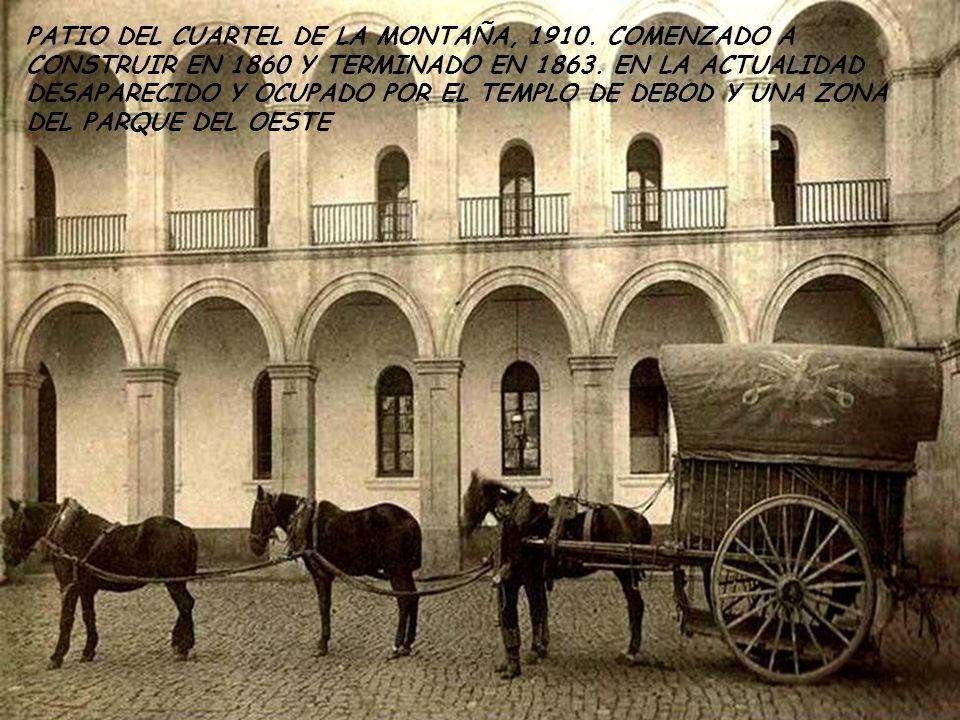 PATIO DEL CUARTEL DE LA MONTAÑA, 1910