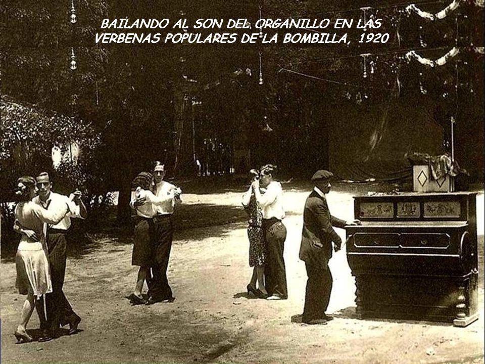 BAILANDO AL SON DEL ORGANILLO EN LAS VERBENAS POPULARES DE LA BOMBILLA, 1920