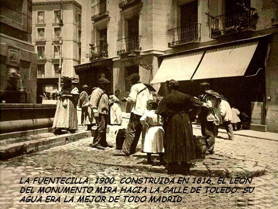 LA FUENTECILLA, 1900. CONSTRUIDA EN 1816