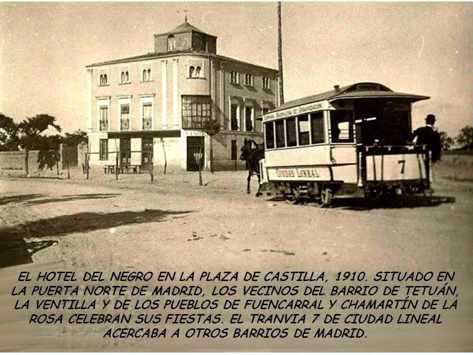 EL HOTEL DEL NEGRO EN LA PLAZA DE CASTILLA, 1910