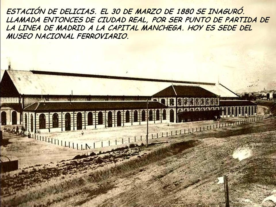 ESTACIÓN DE DELICIAS. EL 30 DE MARZO DE 1880 SE INAGURÓ