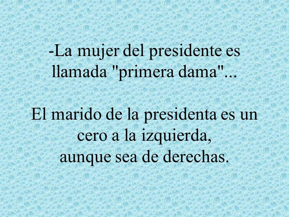 -La mujer del presidente es llamada primera dama