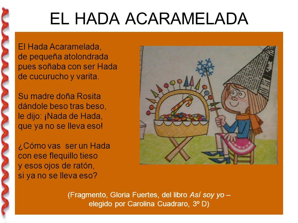 EL HADA ACARAMELADA El Hada Acaramelada, de pequeña atolondrada