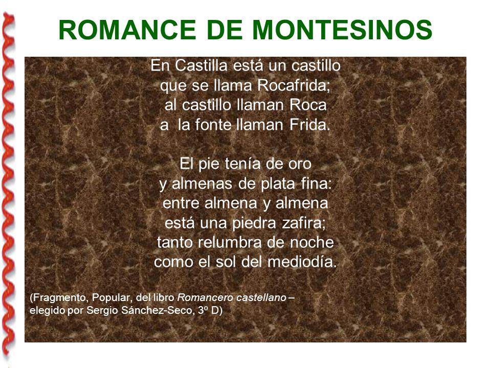 ROMANCE DE MONTESINOS En Castilla está un castillo