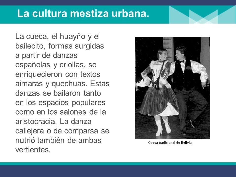 La cultura mestiza urbana.