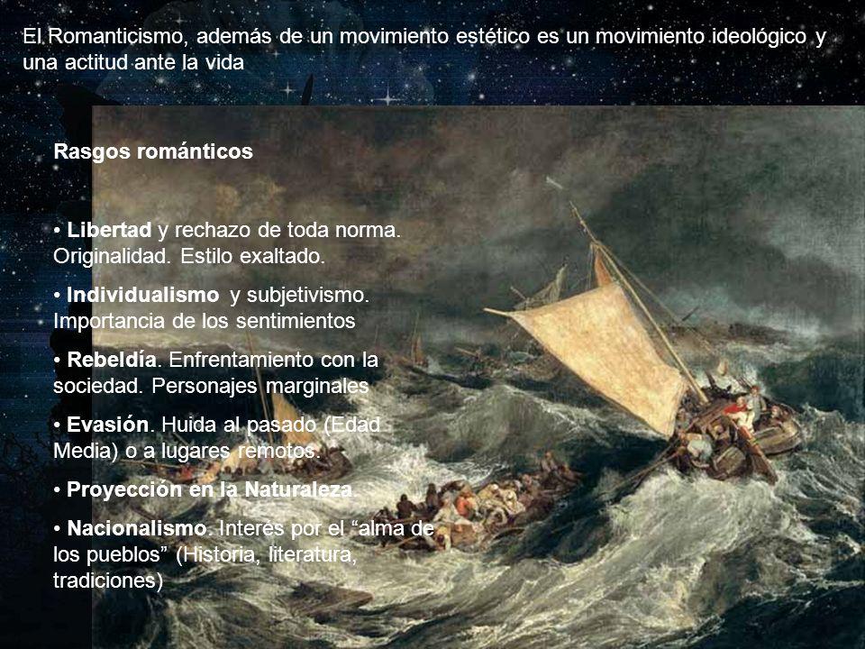 El Romanticismo, además de un movimiento estético es un movimiento ideológico y una actitud ante la vida