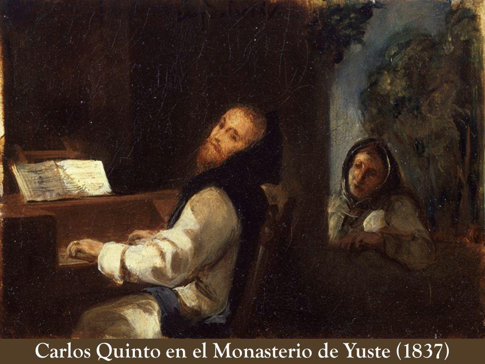 Carlos Quinto en el Monasterio de Yuste (1837)