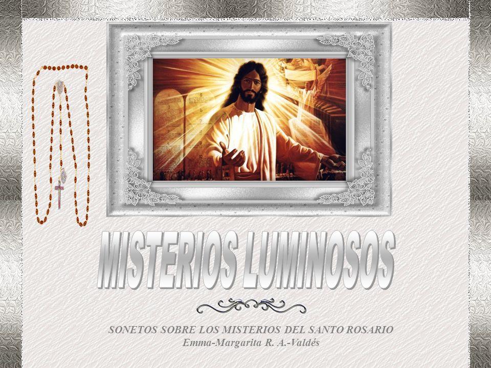 MISTERIOS LUMINOSOS SONETOS SOBRE LOS MISTERIOS DEL SANTO ROSARIO