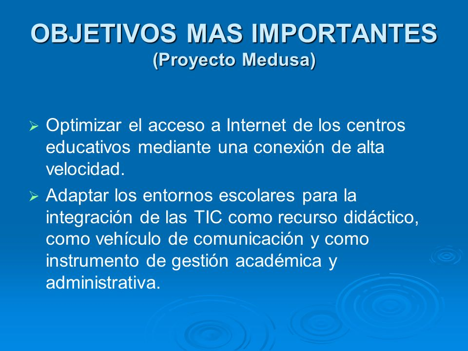 OBJETIVOS MAS IMPORTANTES (Proyecto Medusa)