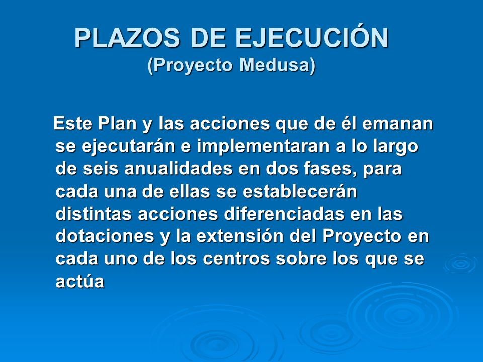 PLAZOS DE EJECUCIÓN (Proyecto Medusa)