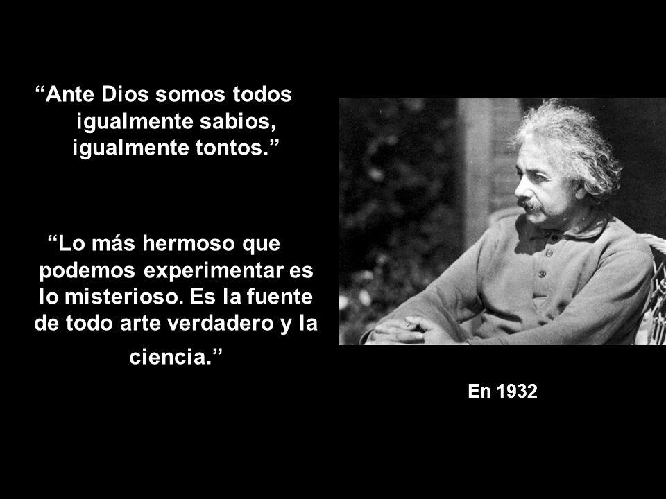 Ante Dios somos todos igualmente sabios, igualmente tontos.
