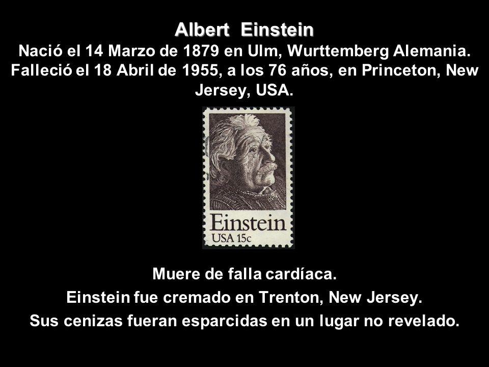 Albert Einstein Nació el 14 Marzo de 1879 en Ulm, Wurttemberg Alemania