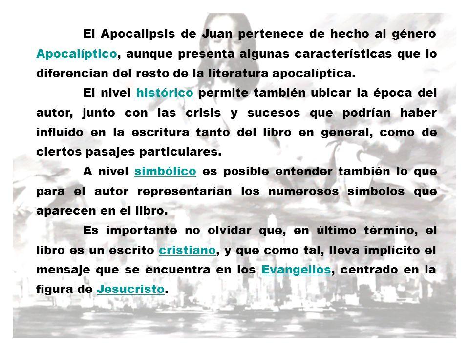 El Apocalipsis de Juan pertenece de hecho al género Apocalíptico, aunque presenta algunas características que lo diferencian del resto de la literatura apocalíptica.
