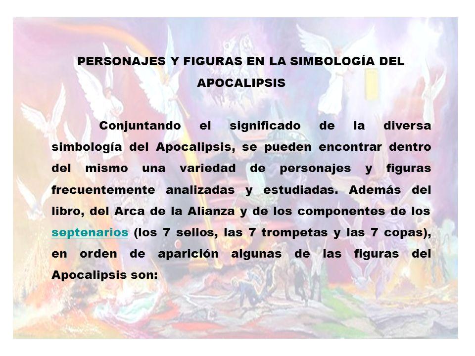 PERSONAJES Y FIGURAS EN LA SIMBOLOGÍA DEL APOCALIPSIS