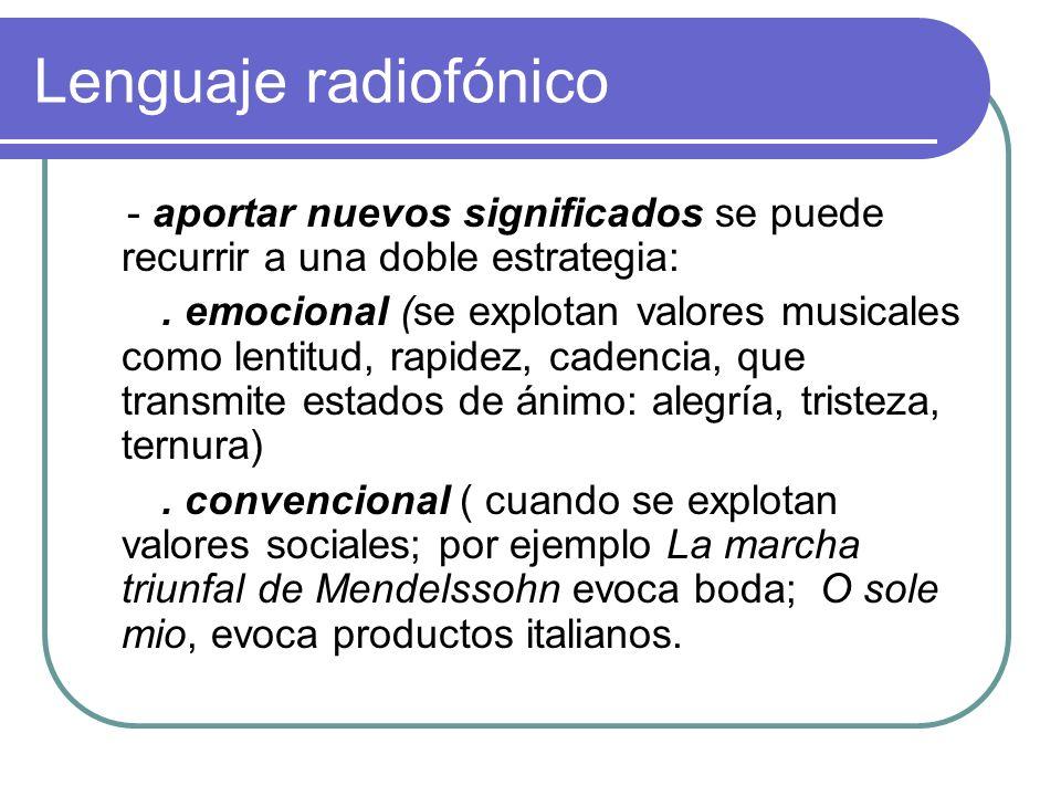 Lenguaje radiofónico - aportar nuevos significados se puede recurrir a una doble estrategia: