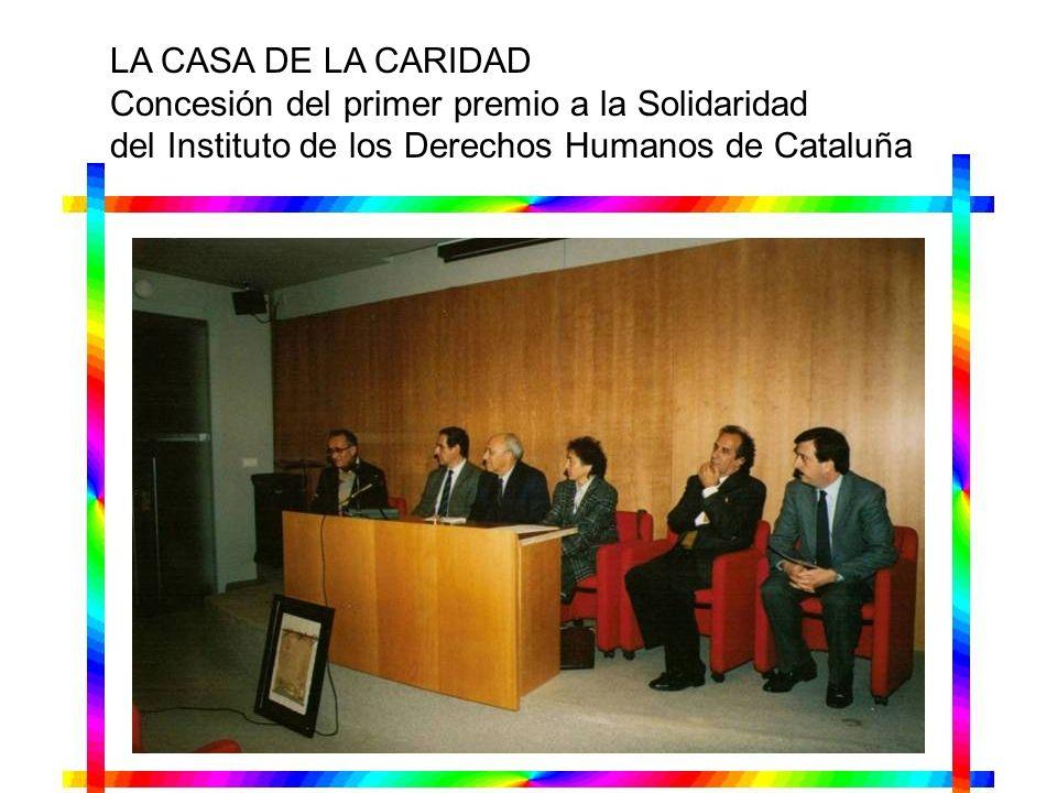 LA CASA DE LA CARIDAD Concesión del primer premio a la Solidaridad.