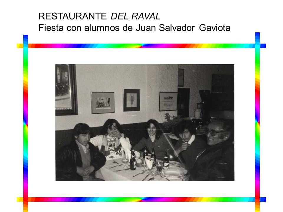 RESTAURANTE DEL RAVAL Fiesta con alumnos de Juan Salvador Gaviota