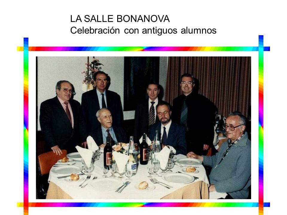LA SALLE BONANOVA Celebración con antiguos alumnos