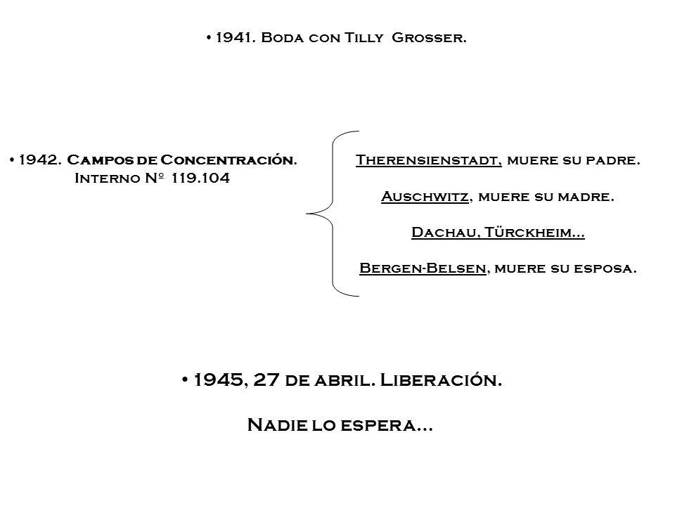 1945, 27 de abril. Liberación. Nadie lo espera…