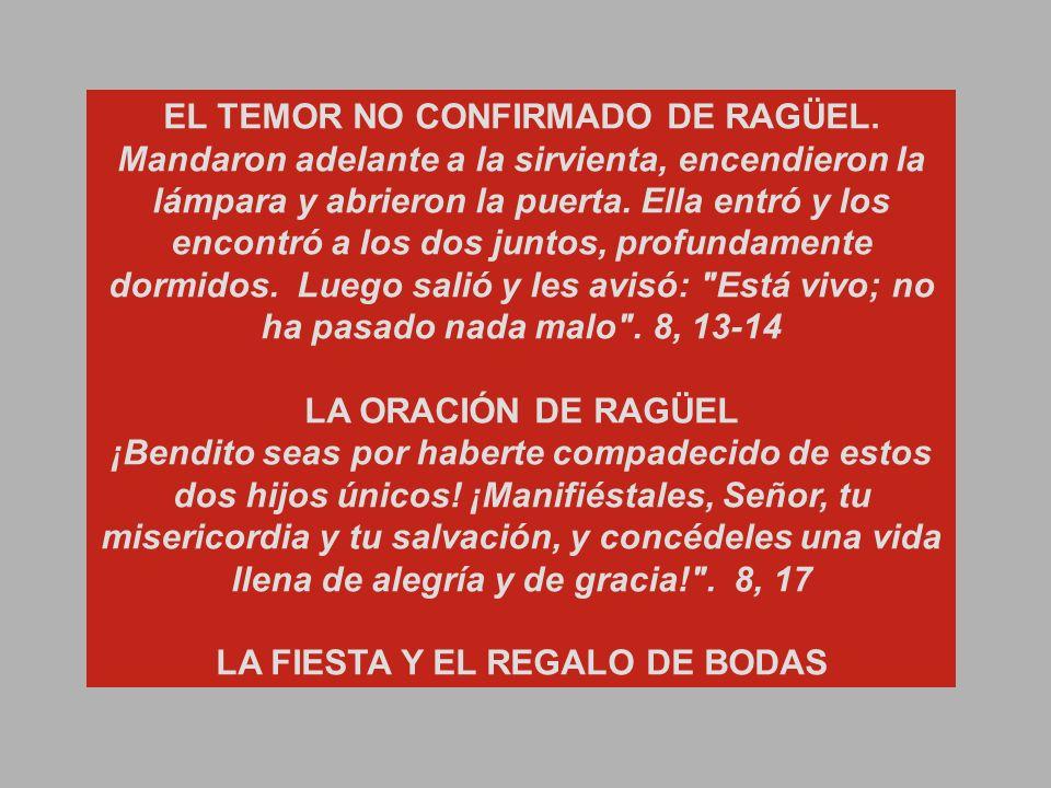 EL TEMOR NO CONFIRMADO DE RAGÜEL. LA FIESTA Y EL REGALO DE BODAS