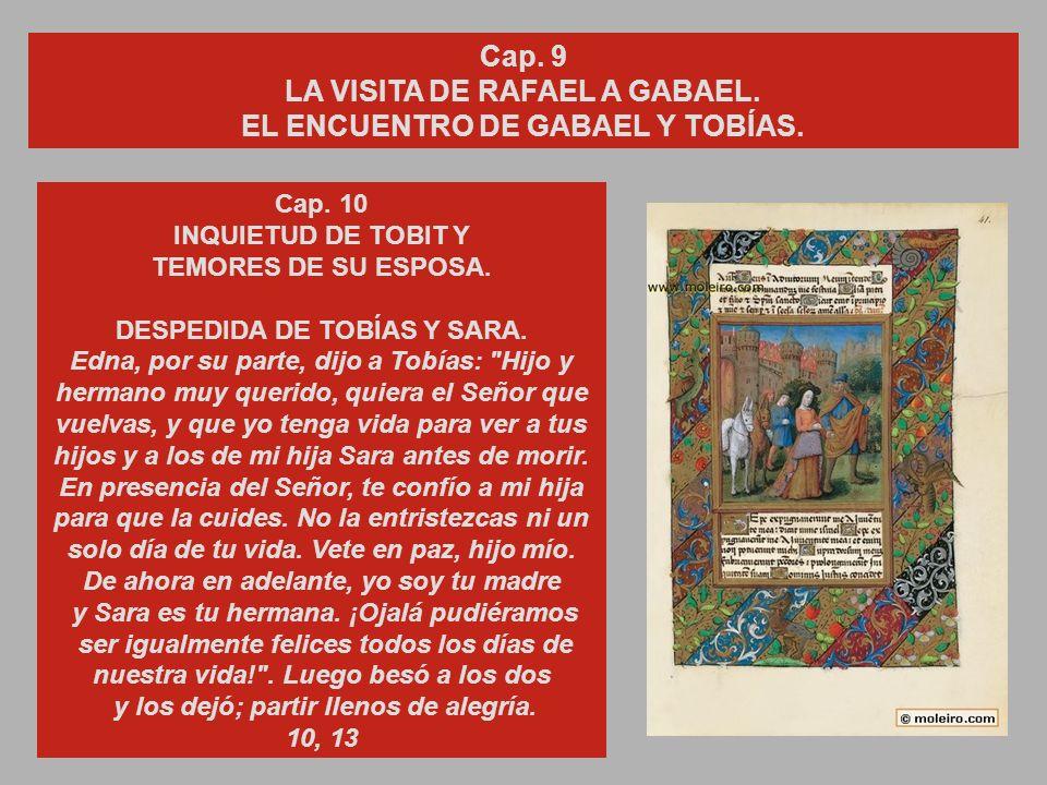 Cap. 9 LA VISITA DE RAFAEL A GABAEL. EL ENCUENTRO DE GABAEL Y TOBÍAS.