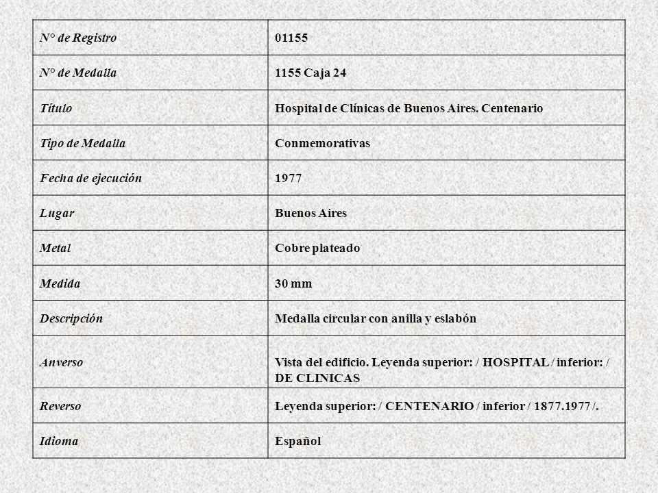 N° de Registro 01155. N° de Medalla. 1155 Caja 24. Título. Hospital de Clínicas de Buenos Aires. Centenario.