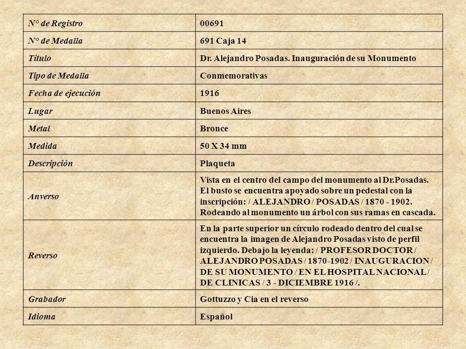 N° de Registro 00691. N° de Medalla. 691 Caja 14. Título. Dr. Alejandro Posadas. Inauguración de su Monumento.