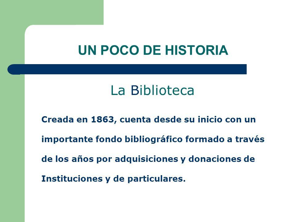 UN POCO DE HISTORIA La Biblioteca.
