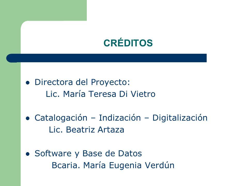CRÉDITOS Directora del Proyecto: Lic. María Teresa Di Vietro