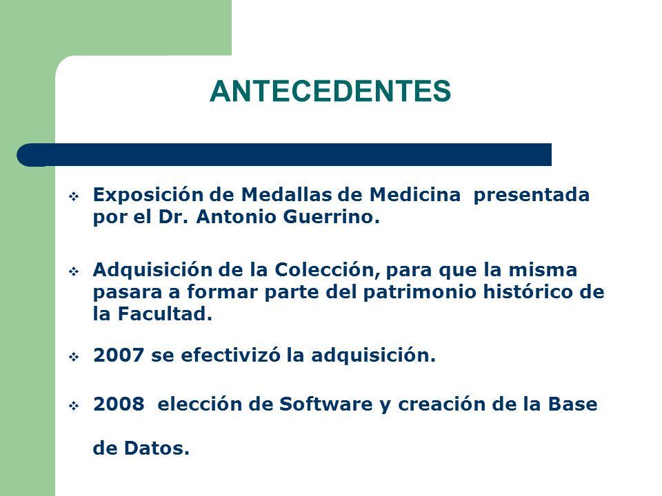 ANTECEDENTES Exposición de Medallas de Medicina presentada por el Dr. Antonio Guerrino.