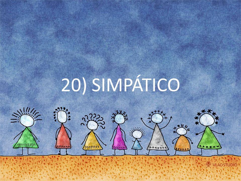20) SIMPÁTICO