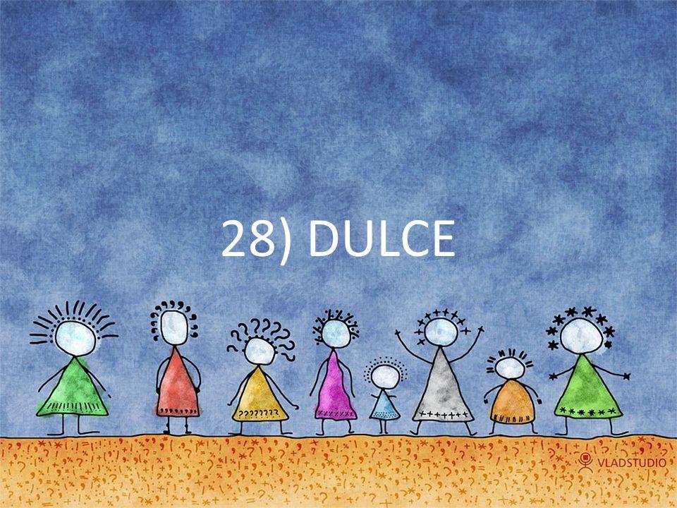 28) DULCE