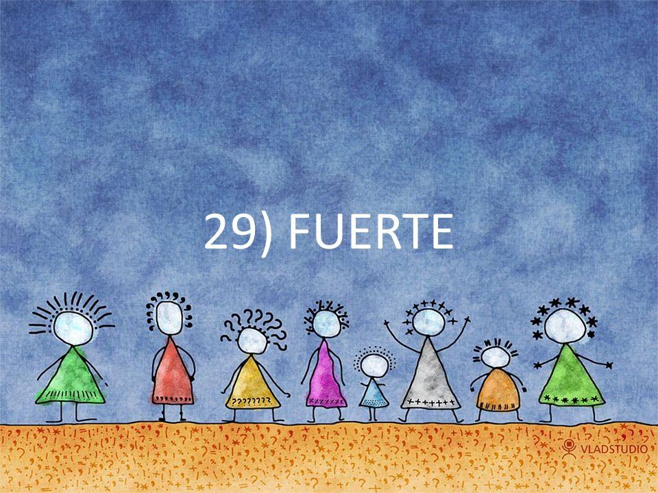 29) FUERTE