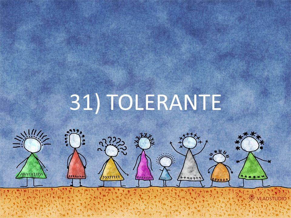 31) TOLERANTE