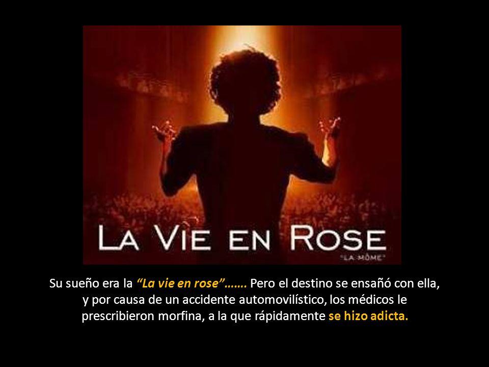 Su sueño era la La vie en rose ……