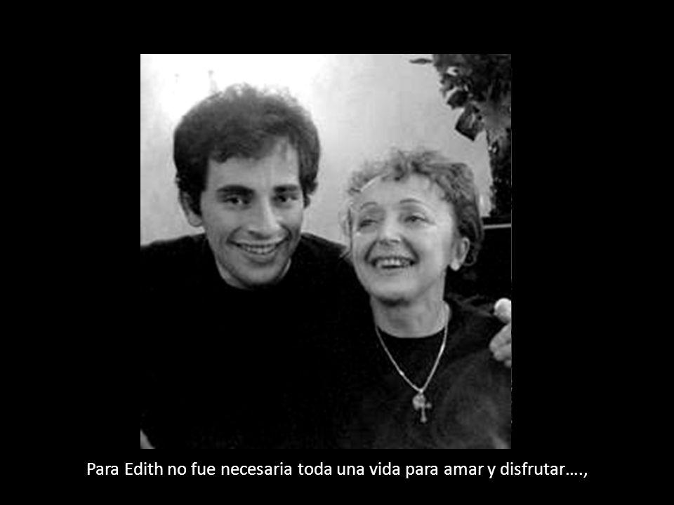 Para Edith no fue necesaria toda una vida para amar y disfrutar….,