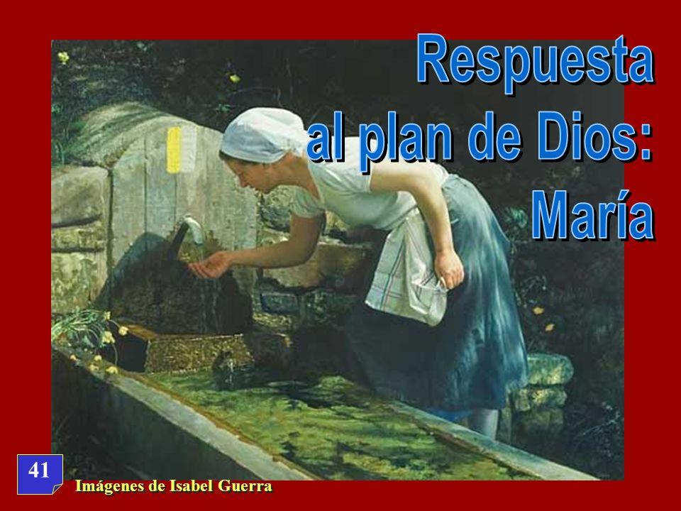 Respuesta al plan de Dios: María 41 Imágenes de Isabel Guerra