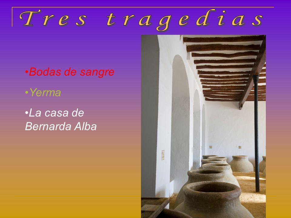 Tres tragedias Bodas de sangre Yerma La casa de Bernarda Alba