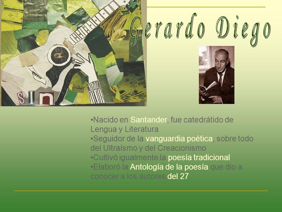 Gerardo Diego Nacido en Santander, fue catedrátido de Lengua y Literatura.