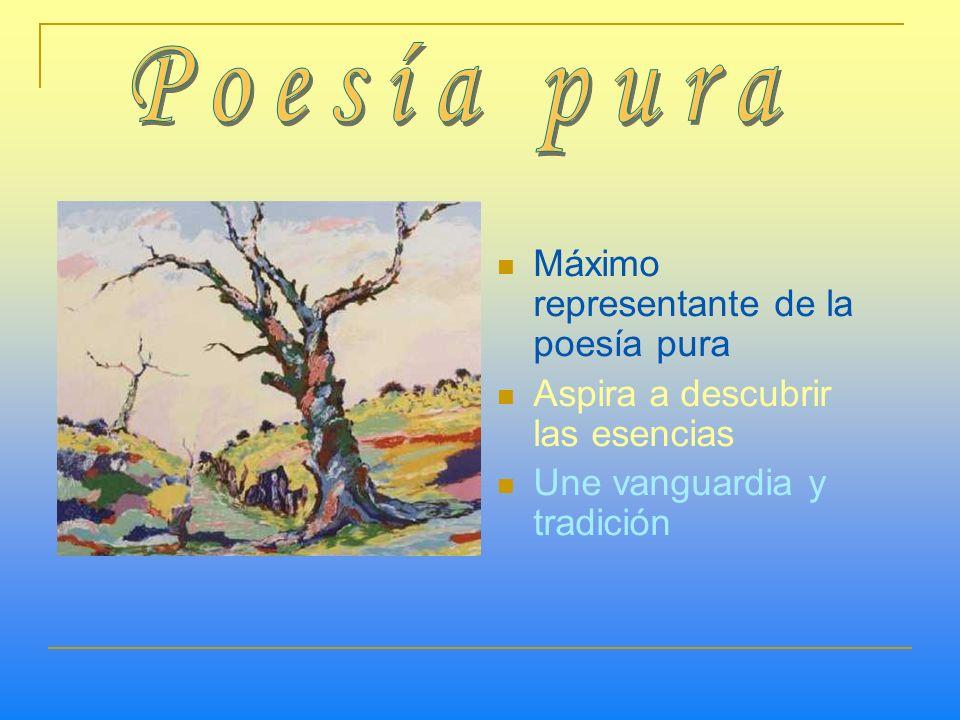 Poesía pura Máximo representante de la poesía pura