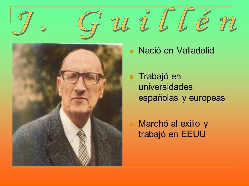 J. Guillén Nació en Valladolid