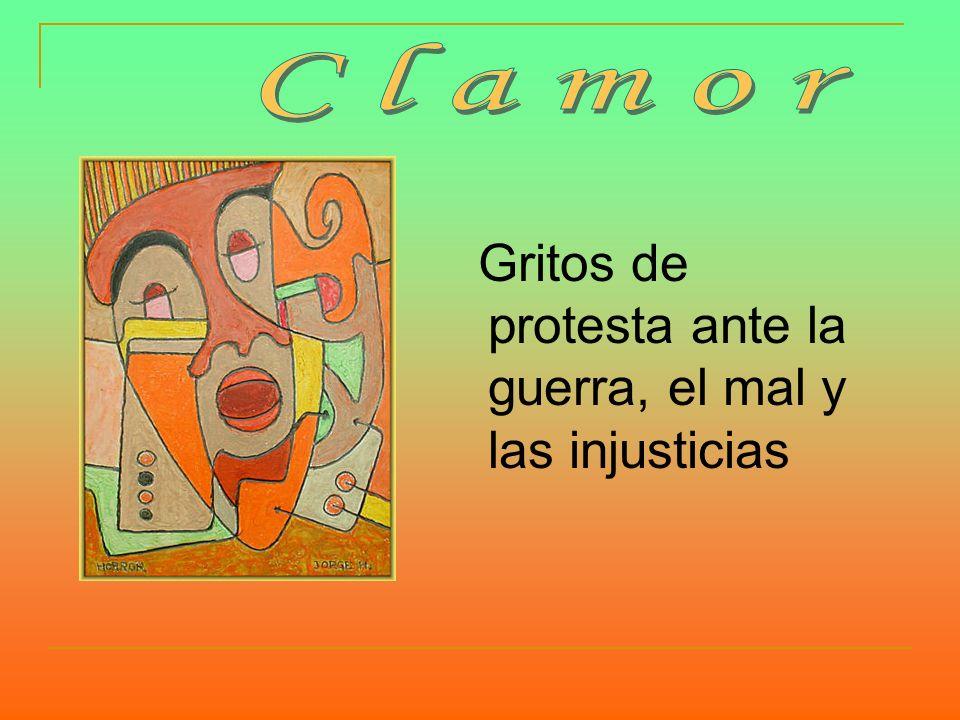 Clamor Gritos de protesta ante la guerra, el mal y las injusticias