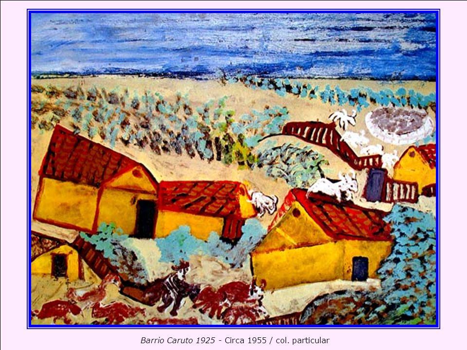 Barrio Caruto 1925 - Circa 1955 / col. particular