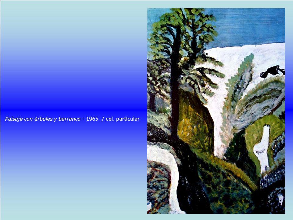 Paisaje con árboles y barranco - 1965 / col. particular