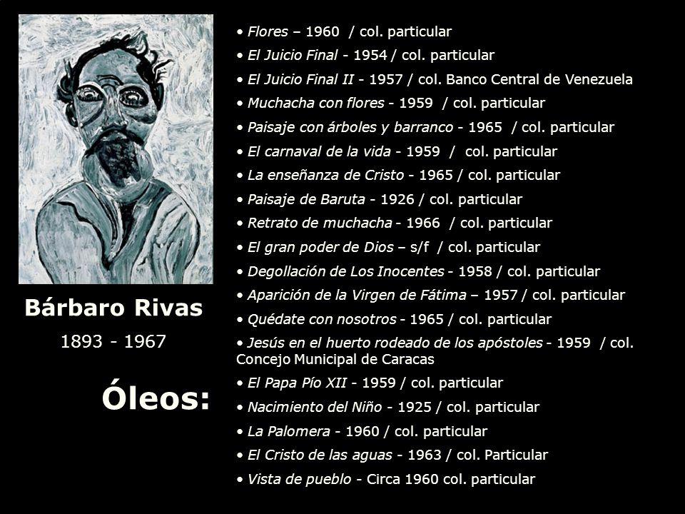 Óleos: Bárbaro Rivas 1893 - 1967 Flores – 1960 / col. particular