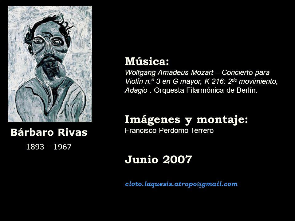 Música: Imágenes y montaje: Junio 2007 Bárbaro Rivas