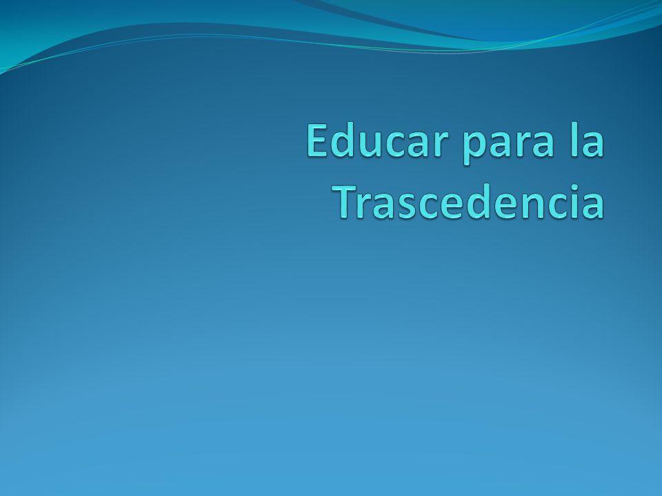 Educar para la Trascedencia