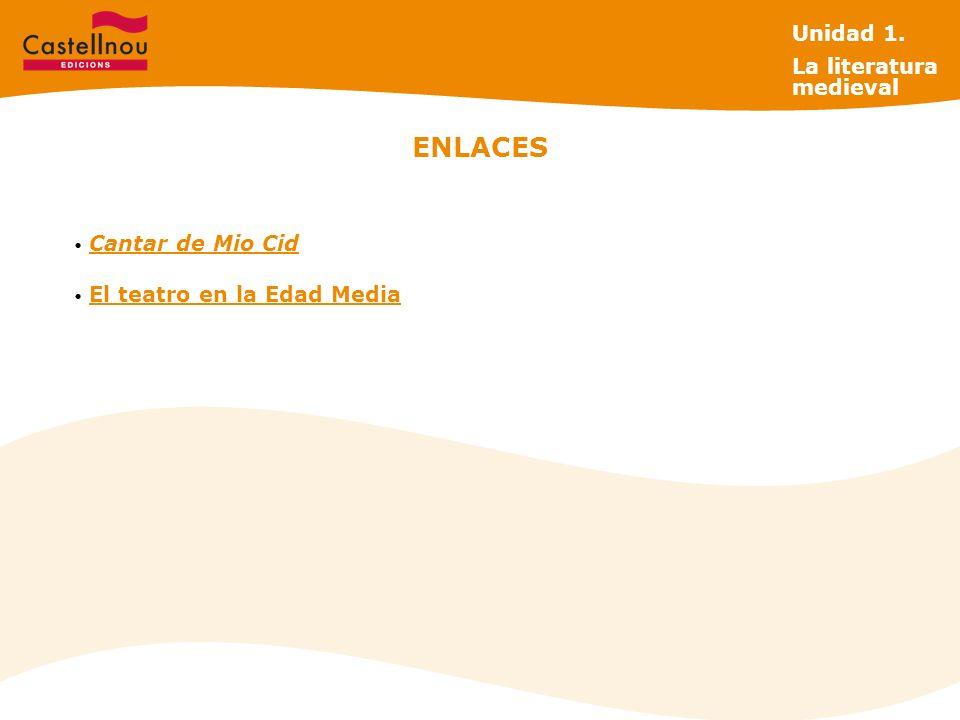 ENLACES Unidad 1. La literatura medieval Cantar de Mio Cid