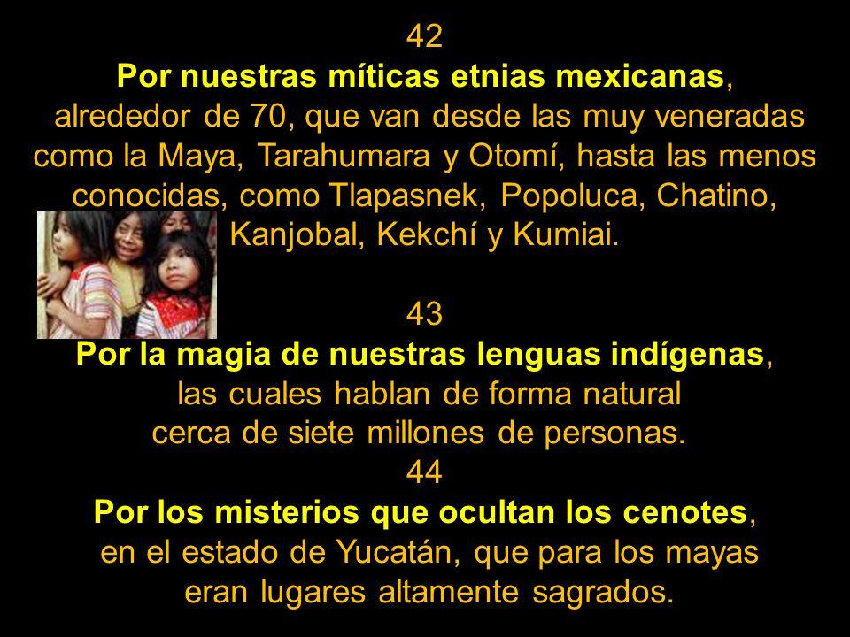 Por nuestras míticas etnias mexicanas,